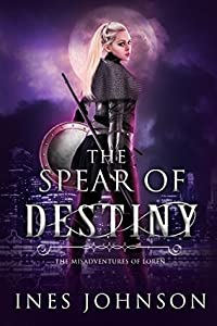 Spear of Destiny (Misadventures of Loren #1)