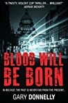 Blood Will Be Born (DI Sheen #1)