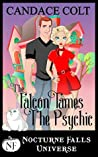 The Falcon Tames The Psychic (Nocturne Falls Universe )
