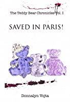 The Teddy Bear Chronicles (Saved in Paris! #1)