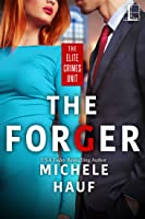 The Forger (Elite Crimes Unit #2)