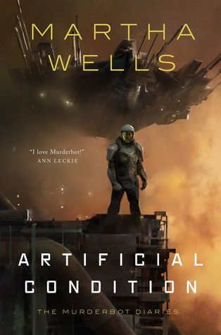 Artificial Condition (The Murderbot Diaries, #2) by Martha Wells