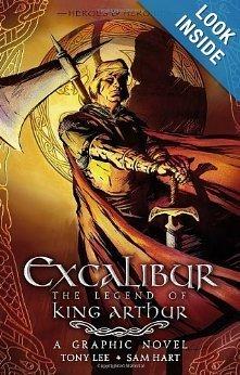 Excalibur, the Legend of King Arthur (A Graphic Novel)