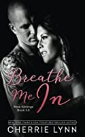 Breathe Me In (Ross Siblings, #2.5)