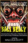 Bali Belly: Bali Survival Guide (Bali Raw Book 3)