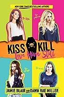 Kiss Kill Love Him Still (Kiss Kill Love Him Still, #1)