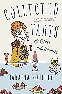 Collected Tarts and Other Indelicacies