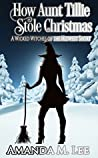 How Aunt Tillie Stole Christmas (Wicked Witches of the Midwest Short)