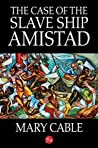 The Case of the Slave Ship Amistad