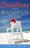 Christmas at The Beach House Hotel (Beach House Hotel #4)