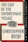 The Case of the Unfortunate Village (Ludovic Travers #8)