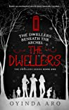 The Dwellers (The Dwellers beneath the Arches, #1)