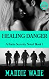 Healing Danger (Fortis Security, #1)