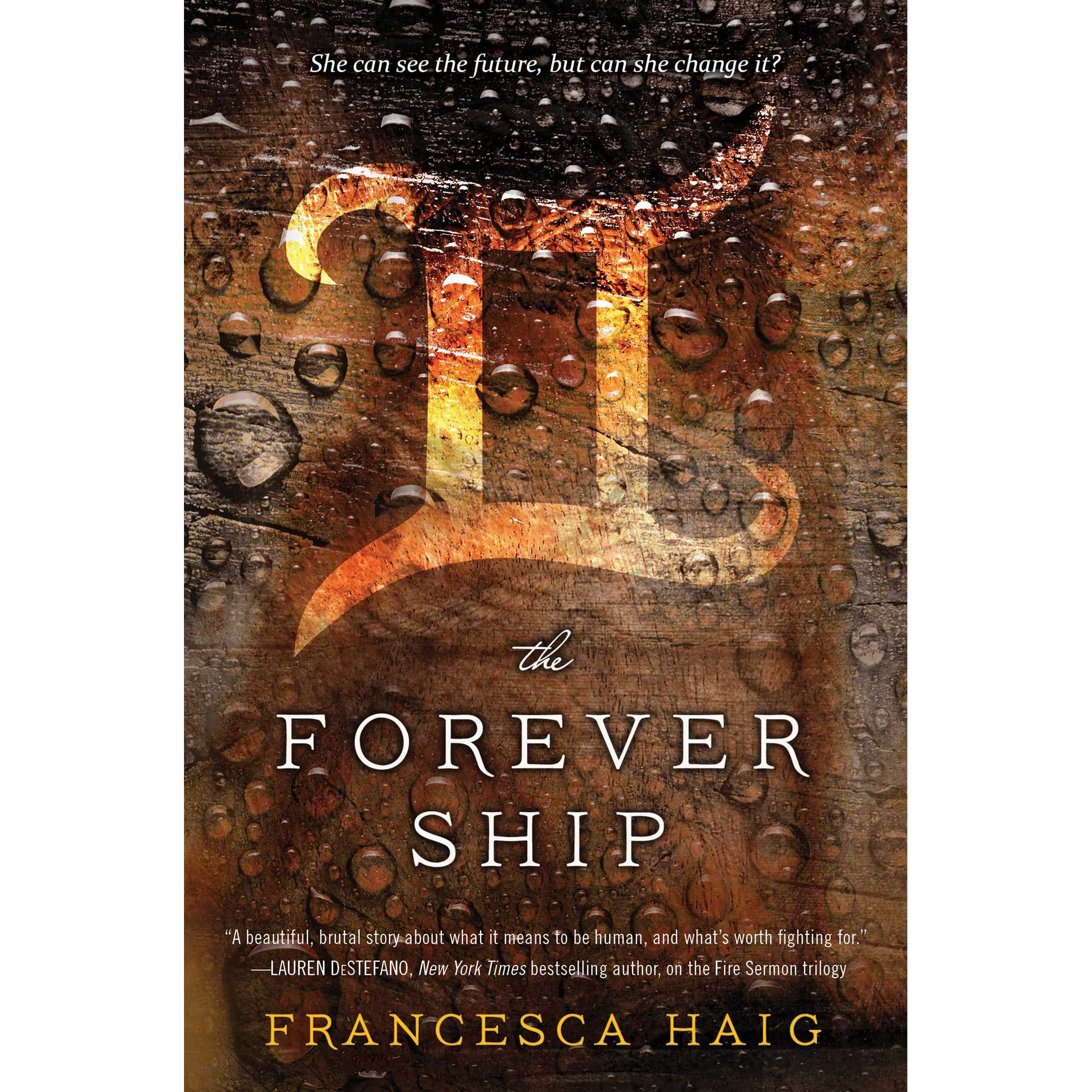 The Forever Ship (The Fire Sermon, #3) by Francesca Haig