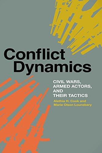Book cover Conflict Dynamics Civil Wars, Armed Actors, and Their Tactics
