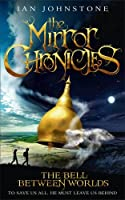 The Mirror Chronicles - The Bell Between Worlds