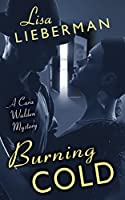 Burning Cold (A Cara Walden Mystery)