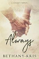Always (Cross + Catherine, #1; Legacy Novels)