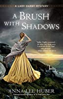 A Brush with Shadows (Lady Darby Mystery, #6)