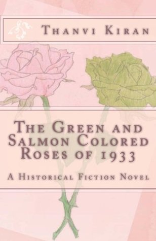 The Green and Salmon Colored Roses of 1933: A Historical Fiction Novel