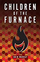 Children of the Furnace (#1)