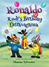 Ronaldo: Rudi's Birthday Extravaganza (Ronaldo the Flying Reindeer, #3)