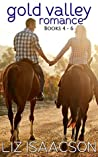 Gold Valley Romance Boxed Set, Books 4 - 6: Between the Reins, Over the Moon, Under the Bridge