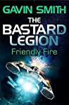 Friendly Fire (The Bastard Legion #2)