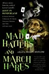Mad Hatters and March Hares by Ellen Datlow
