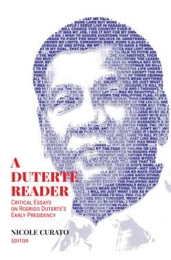 A Duterte Reader: Critical Essays On Rodrigo Duterte's Early Presidency