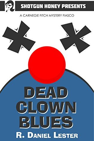 Dead Clown Blues by R  Daniel Lester