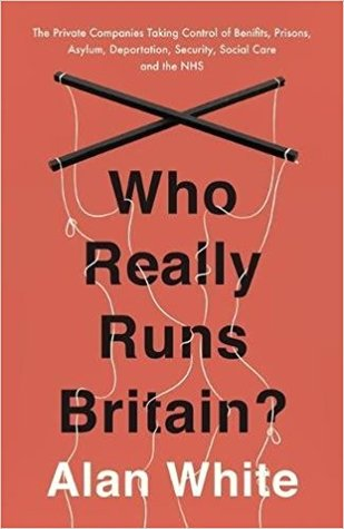 Who Really Runs Britain? by Alan White