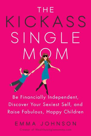 The Kickass Single Mom - Emma Johnson