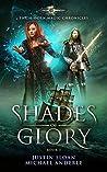 Shades Of Glory: Age Of Magic - A Kurtherian Gambit Series (The Hidden Magic Chronicles, #3)