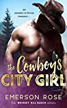 The Cowboy's City Girl (Whiskey Hill Ranch, #3)