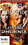 Loving Phoenix (Magic, New Mexico Kindle Worlds Novella)