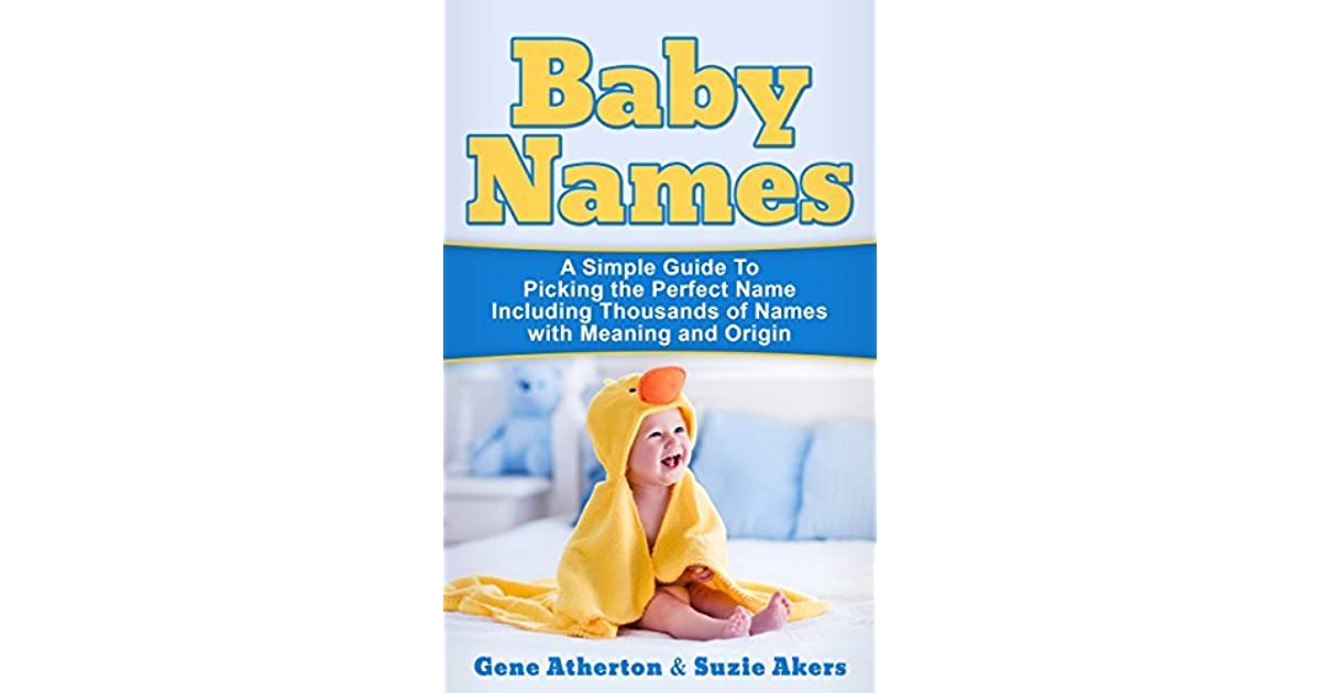 Baby Names: A Simple Guide to Picking the Perfect Name