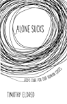 Alone Sucks: God's Cure for Our Human Crises