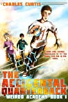 Accidental Quarterback (Weirdo Academy #1)