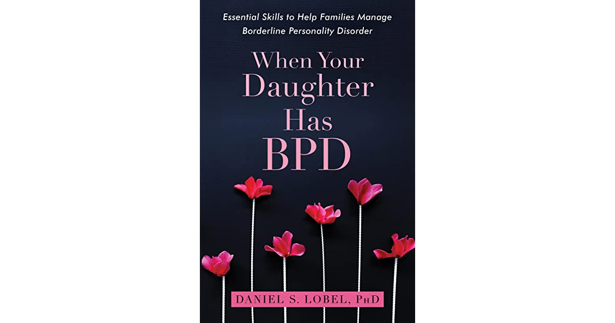 When Your Daughter Has BPD: Essential Skills to Help