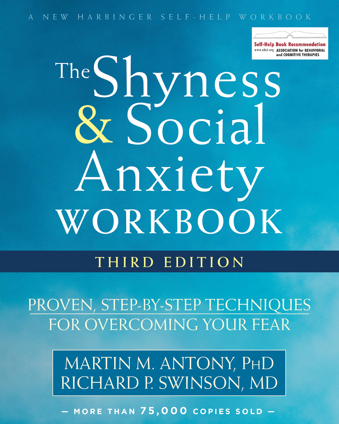 The Shyness and Social Anxiety Workbook Proven, Step-by-Step Techniques for Overcoming Your Fear, 3rd Edition
