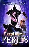 Pumpkintown Perils Volume 1 (Wild Witch Mysteries #1)