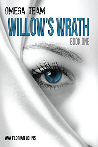 Omega Team Book One: Willow's Wrath