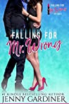 Falling for Mr. Wrong (Falling for Mr. Wrong #1)