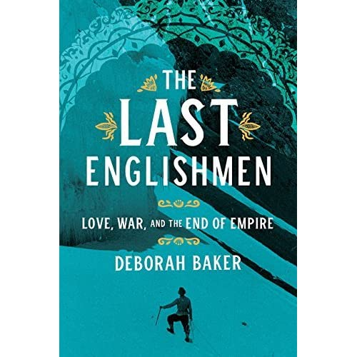 The Last Englishmen: Love, War, and the End of Empire by