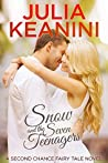 Snow and the Seven Teenagers (Second Chance Fairy Tale #2)