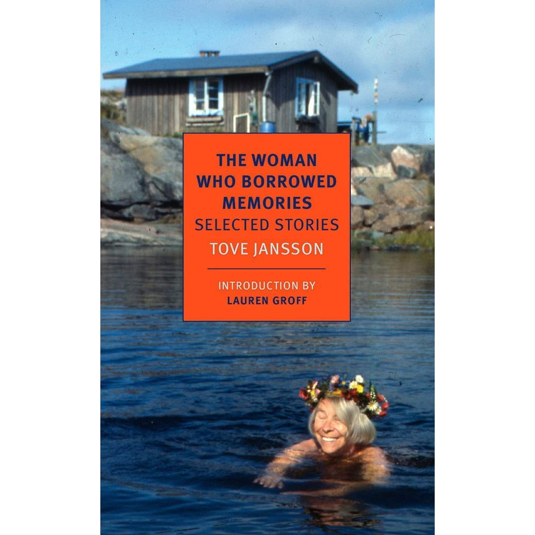 The Woman Who Borrowed Memories: Selected Stories by Tove Jansson