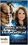 Timeless Topper (Magic, New Mexico Kindle Worlds; My Crazy Alien Romance Book 3)