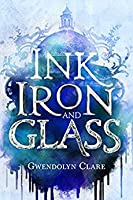Ink, Iron, and Glass (Ink, Iron, and Glass #1)