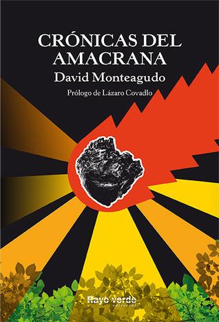 Crónicas del Amacrana by David Monteagudo